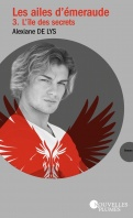 Chronique Les ailes d'émeraude tome 3 : L'île des secrets d'Alexiane DE LYS