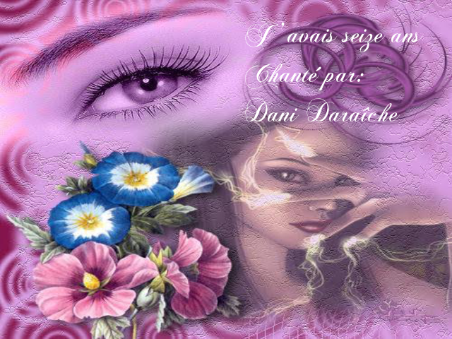 J'avais seize ans ~ Chanté par: Dani Daraîche