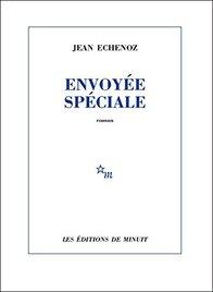 Envoyée spéciale de Jean Echenoz