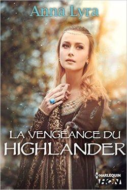 Dans mon petit coin de lecture, j'ai trouvé : La vengeance du Highlander