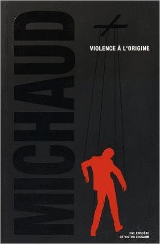 Violence à l'origine - Martin Michaud