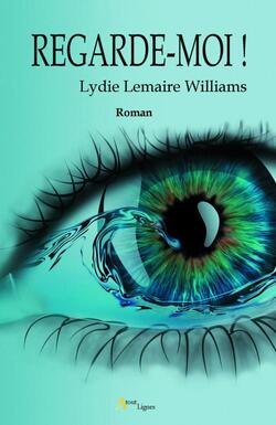 """Regarde-moi !"" de  Lydie Lemaire Williams"