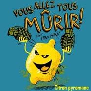 Pour Citron Pyromane !!!
