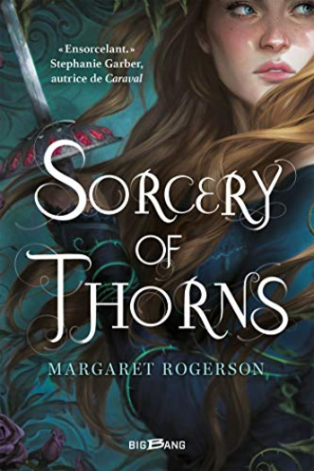 Sorcery of thorns (Margaret Rogerson)