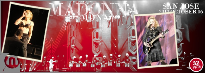 The MDNA Tour - San Jose Oct 6 - Pictures