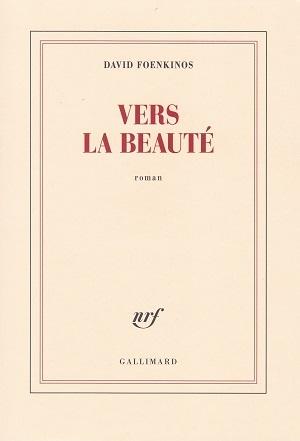 David Foenkinos, Vers la beauté