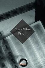 Et si... Crystal V-Rose