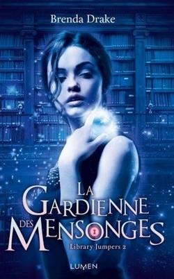 Library Jumpers T2 : La Gardienne des Mensonges - Brenda Drake