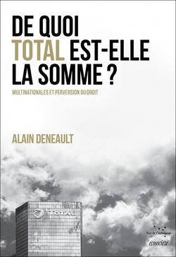 De quoi Total est la somme ?  -  Alain Deneault