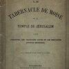Le Tabernacle de Moise et le Temple de Jerusalem -