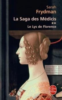 La Saga des Médicis, tome 2, Le Lys de Florence ; Sarah Frydman