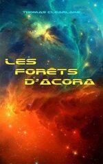 Les forêts d'Acora de Thomas Clearlake