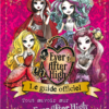 ever-after-high-Le-Guide-Officiel=Yearbook