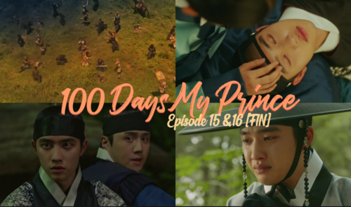 100 Days My Prince ~ Episodes 15&16 [FIN]