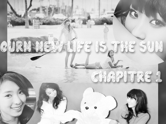 Chapitre Un : Our New Life in the Sun