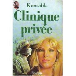 """Clinique privée"" de Konsalik"