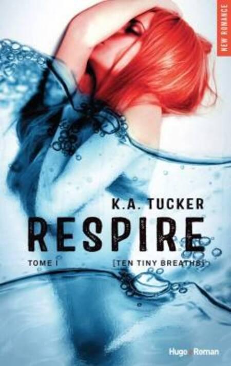 Respire de K.A Tucker