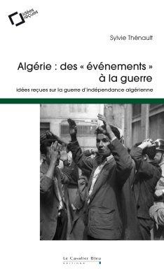 Algérie des «événements» à la guerre