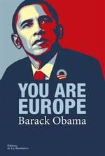 YOU ARE EUROPE ! Discours de Barack Obama