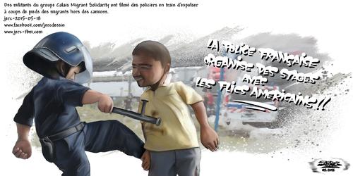 dessin de JERC du lundi 18 mai 2015 caricature police nationale. Calais est pour moi le laboratoire de ce que la République peut produire de meilleur : B. Cazeneuve www.facebook.com/jercdessin www.jer