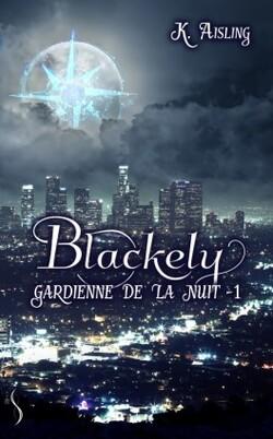 Blackely, gardienne de la nuit, Tome 1 : la mort est une compagne fidèle compagne