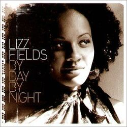 Lizz Fields - By Day By Night - Complete CD