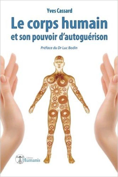 """""""Le corps humain et son pouvoir d'autoguérison"""" par Yves Cassard aux éditions Humanis : un guide complet pour retrouver la santé"""