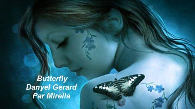 Butterfly    Danyel Gerard    Par Mirella