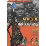 Afrique Le droit à l'enfance - Libertés, droits, justice