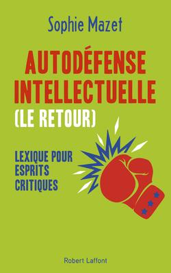 Autodéfense intellectuelle  (Le retour)  -  Sophie Mazet