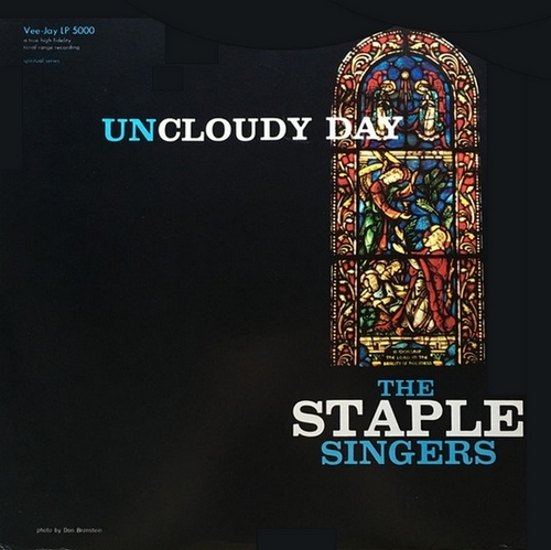 """The Staple Singers : Album """" Uncloudy Day """" Vee-Jay Records VJLP 5000 [ US ]"""