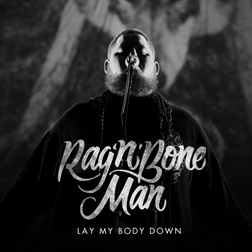 Rag N Bone Man - Lay My Body Down