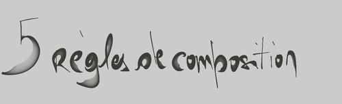 5 règles de composition