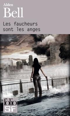 Alden Bell : Les faucheurs sont les anges