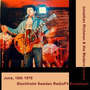 Pleins Feux sur The Modern Lovers (4) : Jonathan Richman and the Modern Lovers - Stockholm - 6 juin 1978