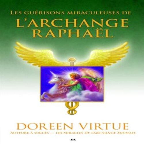 """""""Les guérisons miraculeuses de l'Archange Raphaël"""" un livre audio exceptionnel : 20/20"""