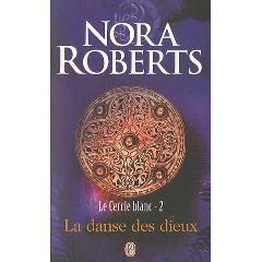Le cercle blanc : La danse des dieux de Norah Roberts