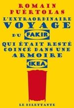 L'extraordinaire voyage du fakir qui était resté coincé dans une armoire IKEA, Romain PUERTOLAS