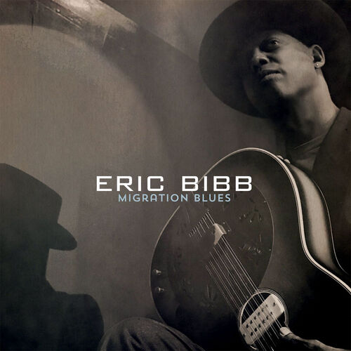 Eric Bibb - Migration Blues (2017) [Blues]
