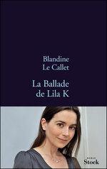 « La ballade de Lila K » de Blandine LE CALLET