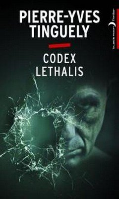 Pierre-Yves Tinguely : Codex Lethalis
