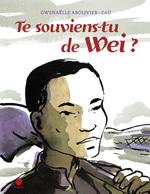 Te souviens-tu de Wei ? Gwenaëlle ABOLIVIER & ZAU