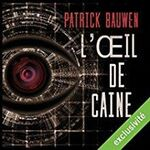 L'oeil de Caine de Patrick Bauwen