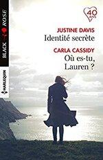 Chronique Identité secrète / Où es-tu, Lauren ? de Justine Davis|Carla Cassidy