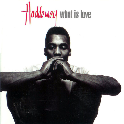 Haddaway - What Is Love 01