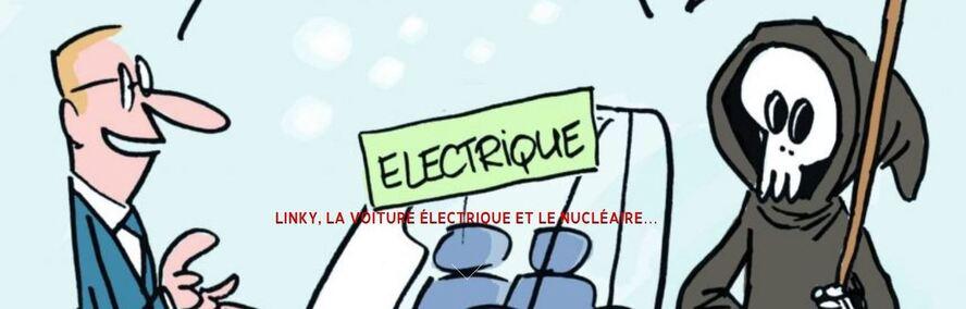 Linky, la voiture électrique et le nucléaire….