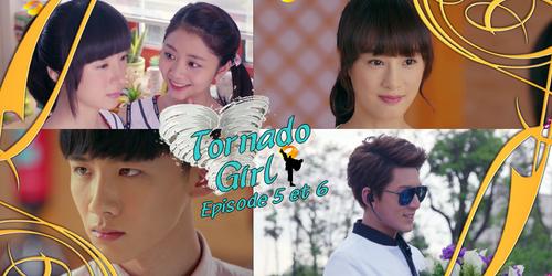 Tornado Girl épisodes 5 et 6
