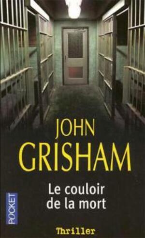 Le couloir de la mort de John Grisham !