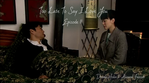 Too Late to Say I Love You Episode 11