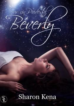 Béverly - Sur un Piédestal de Sharon Kena